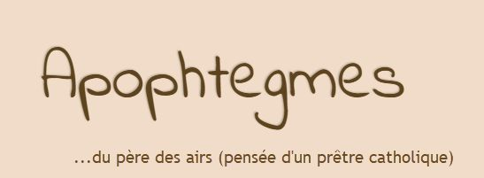 Le Forum Catholique soutient Apophtegmes