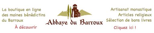Soutenez l'abbaye du Barroux en passant commande auprès de sa boutique en ligne !